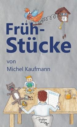 Früh-Stücke von Kaufmann,  Michel