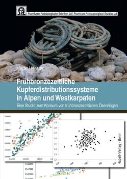 Frühbronzezeitliche Kupferdistributionssysteme in Alpen und Westkarpaten von Hensler,  Martin