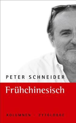 Frühchinesisch von Schneider,  Peter