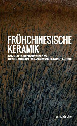 Frühchinesische Keramik von Brandt,  Klaus J., Meurer,  Heribert, Thormann,  Olaf