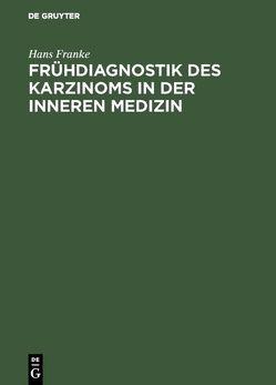 Frühdiagnostik des Karzinoms in der inneren Medizin von Franke,  Hans