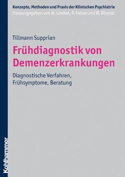 Frühdiagnostik von Demenzerkrankungen von Falkai,  Peter, Gaebel,  Wolfgang, Rössler,  Wulf, Supprian,  Tillmann