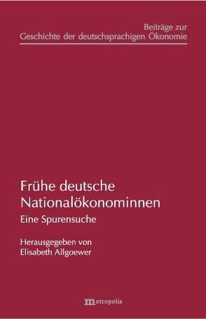 Frühe deutsche Nationalökonominnen von Allgoewer,  Elisabeth