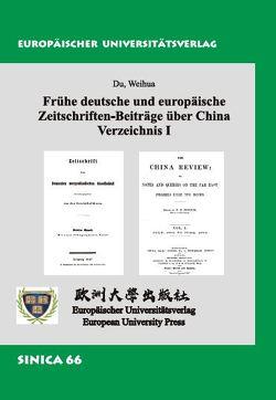 Frühe deutsche und europäische Zeitschriften-Beiträge über China von Du,  Weihua