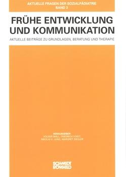 Frühe Entwicklung und Kommunikation von Jung,  Nikolai H., Mall,  Volker, Voigt,  Friedrich, Ziegler,  Margret