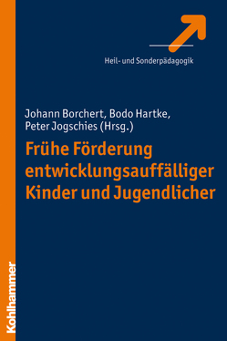Frühe Förderung entwicklungsauffälliger Kinder und Jugendlicher von Borchert,  Johann, Hartke,  Bodo, Jogschies,  Peter