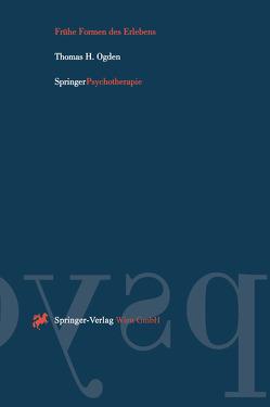Frühe Formen des Erlebens von Ogden,  Thomas H., Wolfram,  E.-M.