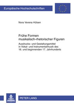 Frühe Formen musikalisch-rhetorischer Figuren von Hülsen,  Nora Verena
