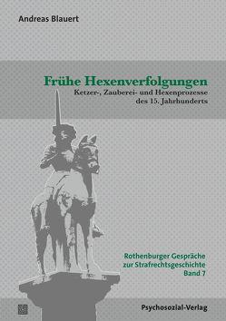 Frühe Hexenverfolgungen von Blauert,  Andreas, Hirte,  Markus, Jerouschek,  Günter, Rüping,  Hinrich