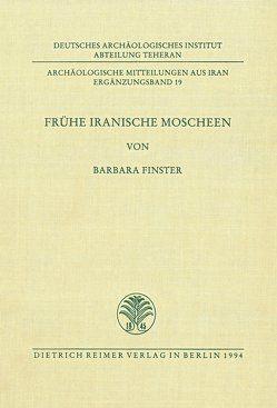 Frühe Iranische Moscheen von Finster,  Barbara