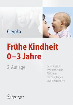 Frühe Kindheit 0-3 Jahre von Cierpka,  Manfred