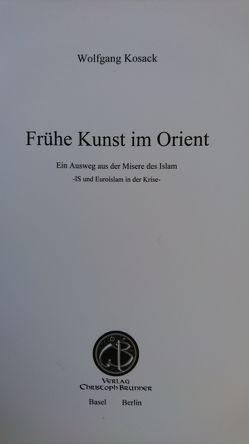 Frühe Kunst im Orient von Kosack,  Wolfgang