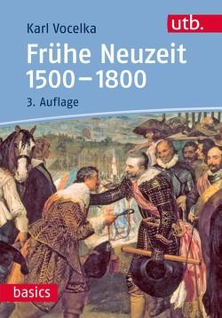 Frühe Neuzeit 1500-1800 von Vocelka,  Karl