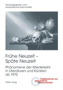 Frühe Neuzeit – Späte Neuzeit von Košenina,  Alexander, Martus,  Steffen