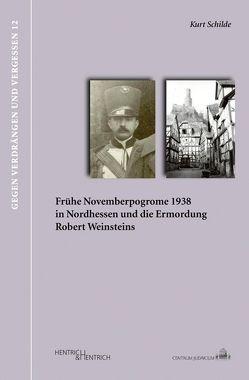 Frühe Novemberpogrome 1938 und die Ermordung Robert Weinsteins von Schilde,  Kurt