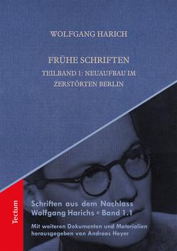 Frühe Schriften. Teilband 1: Neuaufbau im zerstörten Berlin von Harich,  Wolfgang, Heyer,  Andreas