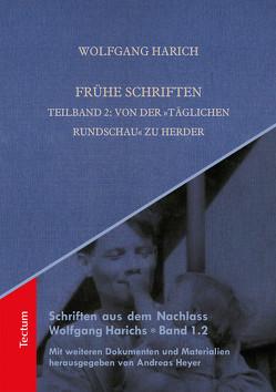 """Frühe Schriften. Teilband 2: Von der """"Täglichen Rundschau"""" zu Herder von Harich,  Wolfgang, Heyer,  Andreas"""