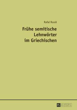 Frühe semitische Lehnwörter im Griechischen von Rosól,  Rafal