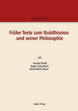 Frühe Texte zum Buddhismus und seiner Philosophie von Barua,  Benimadhab, Braun,  Julian, Kuroda,  Shintô, Nagao,  Sukesaburo