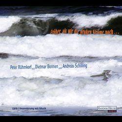 Früher, als wir die großen Ströme noch… von Bonnen,  Dietmar, Rühmkorf ,  Peter, Schilling,  Andreas