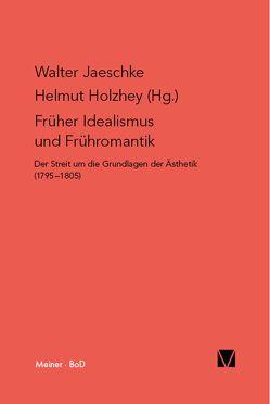Früher Idealismus und Frühromantik von Holzhey,  Helmut, Jaeschke,  Walter