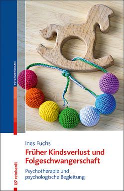 Früher Kindsverlust und Folgeschwangerschaft von Fuchs,  Ines