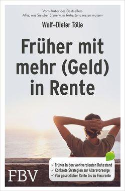 Früher mit mehr (Geld) in Rente von Tölle,  Wolf-Dieter