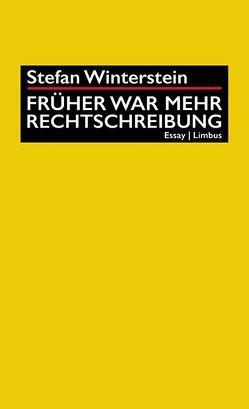 Früher war mehr Rechtschreibung von Schöpf,  Alois, Schuchter,  Bernd, Winterstein,  Stefan