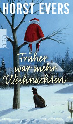 Früher war mehr Weihnachten von Evers,  Horst