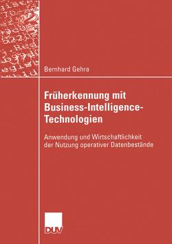 Früherkennung mit Business-Intelligence-Technologien von Gehra,  Bernhard, Hess,  Prof. Dr. Thomas
