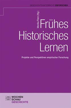Frühes Historisches Lernen von Fenn,  Monika