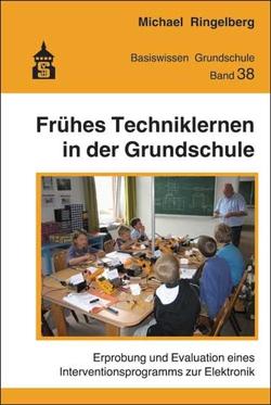 Frühes Techniklernen in der Grundschule von Ringelberg,  Michael