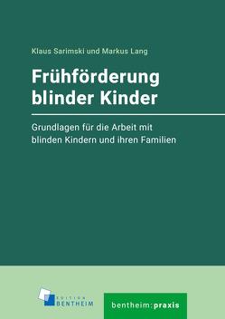 Frühförderung blinder Kinder von Lang,  Markus, Sarimski,  Klaus