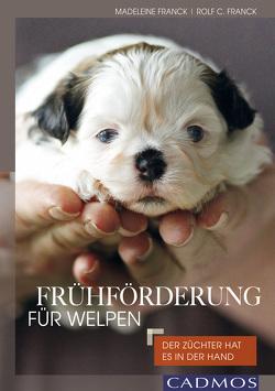 Frühförderung für Welpen von Franck,  Madeleine, Franck,  Rolf C.