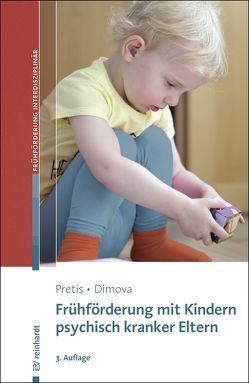 Frühförderung mit Kindern psychisch kranker Eltern von Dimova,  Aleksandra, Pretis,  Manfred