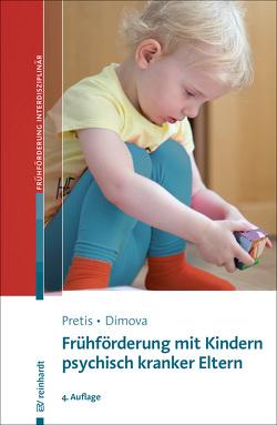 Frühförderung mit Kindern psychisch kranker Eltern von Dimova,  Aleksandra, Pretis,  Manfred, Thurmair,  Martin