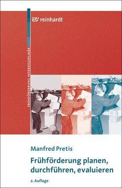 Frühförderung planen, durchführen, evaluieren von Pretis,  Manfred