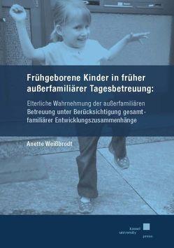 Frühgeborene Kinder in früher außerfamiliärer Tagesbetreuung: von Weißbrodt,  Anette