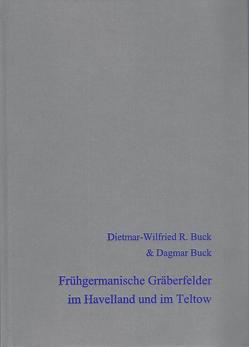 Frühgermanische Gräberfelder im Havelland und im Teltow von Buck,  Dagmar, Buck,  Dietmar-Wilfried R.