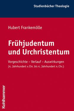 Frühjudentum und Urchristentum von Frankemölle,  Hubert, Klauck,  Hans-Josef