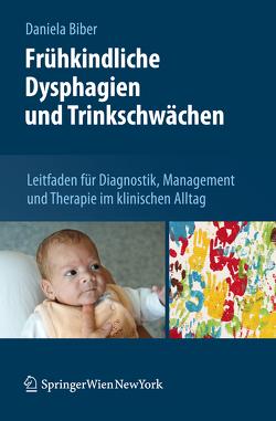 Frühkindliche Dysphagien und Trinkschwächen von Biber,  Daniela