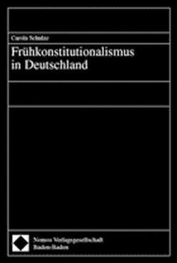 Frühkonstitutionalismus in Deutschland von Schulze,  Carola