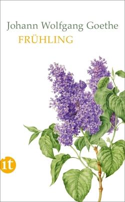 Frühling von Barth,  Gisela, Goethe,  Johann Wolfgang, Mayer,  Mathias