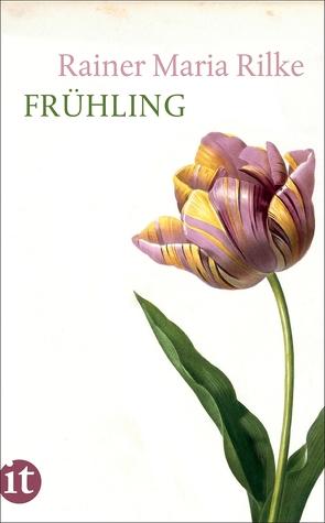 Frühling von Pape,  Thilo von, Rilke,  Rainer Maria