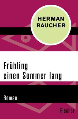 Frühling einen Sommer lang von Hermann,  Hans, Raucher,  Herman