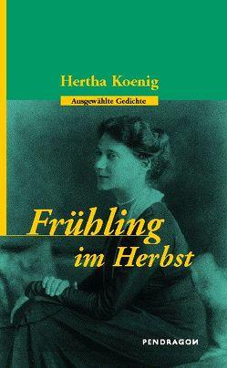 Frühling im Herbst von Butkus,  Günther, Koenig,  Hertha, Viereck,  Stefanie