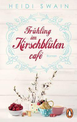 Frühling im Kirschblütencafé von Claußen,  Cathrin, Swain,  Heidi
