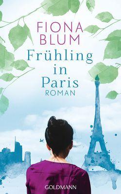 Frühling in Paris von Blum,  Fiona