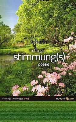 frühlings stimmung(s) poesie 2018 von Bader (Hrsg.),  Wolfgang