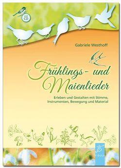 Frühlings- und Maienlieder von Westhoff,  Gabriele